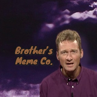 Brother's Meme Co.